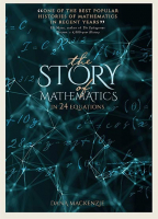 The Story Of Mathematics: In 24 Equation