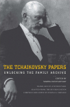 the tchaikovsky papers unlocking the family archive