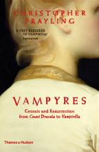 Vampyres: Genesis And Resurrection From Count Dracula To Vampirella