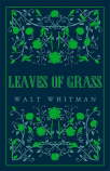 leaves of grass alma classics great poets