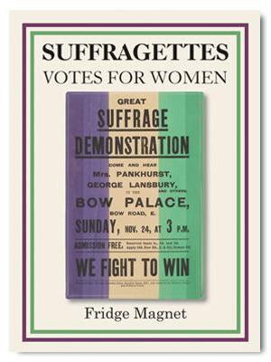 Magnet - Suffragettes, Great Suffrage Demonstration