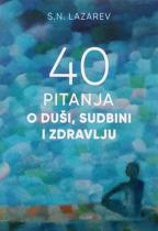 40 PITANJA O DUŠI, SUDBINI I ZDRAVLJU