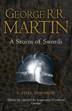 A Storm Of Swords, Part 1: Steel And Snow (A Song Of Ice And Fire, Book 3)