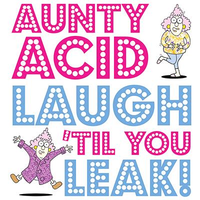 Aunty Acid Laugh 'Til You Leak!
