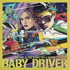 baby driver volume 2 the score for a score ost