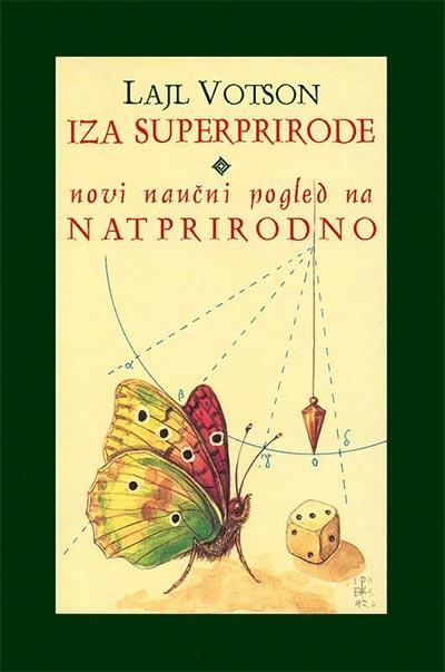 IZA SUPERPRIRODE: NOVI NAUČNI POGLED NA NATPRIRODNO