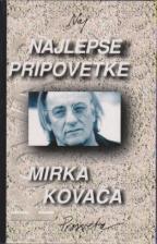 NAJLEPŠE PRIPOVETKE MIRKA KOVAČA - TP