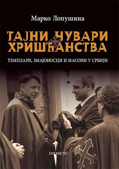 TAJNI ČUVARI HRIŠĆANSTVA: TEMPLARI, ZMAJONOSCI I MASONI U SRBIJI