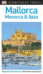 DK Eyewitness Mallorca, Menorca And Ibiza