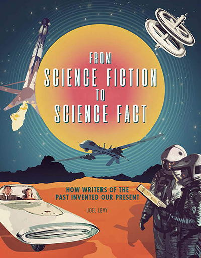 FROM SCIENCE FICTION TO SCIENCE FACT