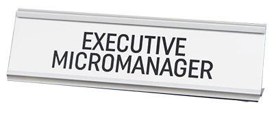 Stona dekoracija - Executive Micromanager