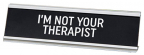 Stona dekoracija - I'm Not Your Therapist
