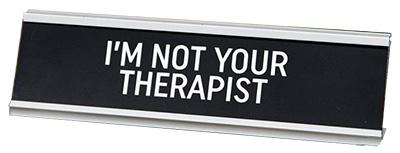 Stona dekoracija - I'm Not Your Therapist