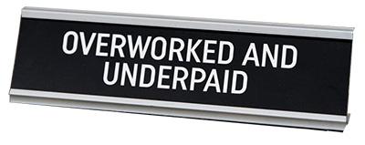 Stona dekoracija - Overworked And Underpaid