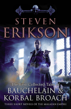THE TALES OF BAUCHELAIN AND KORBAL BROACH, VOL 1 (MALAZAN EMPIRE)