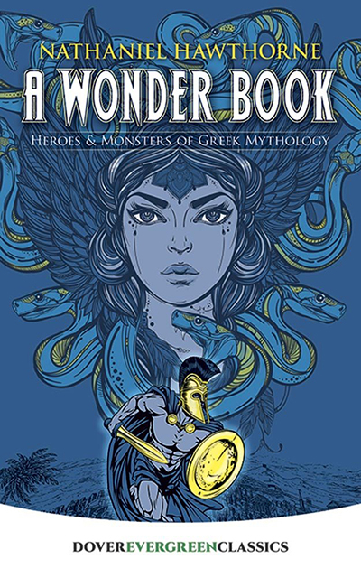 A WONDER BOOK: HEROES AND MONSTERS OF GREEK MYTHOLOGY