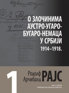 Arčibald Rajs 1: O zločinima Austro-Ugaro-Bugaro-Nemaca u Srbiji 1914-1918.