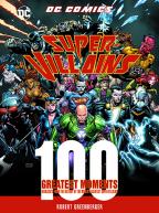 DC Comics Super-Villains: 100 Greatest Moments
