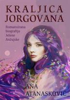 Kraljica jorgovana: romansirana biografija Jelene Anžujske