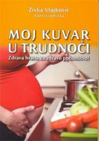 Moj kuvar u trudnoći - zdrava hrana za zdravo potomstvo