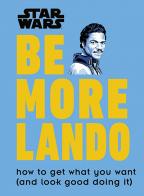 STAR WARS - BE MORE LANDO