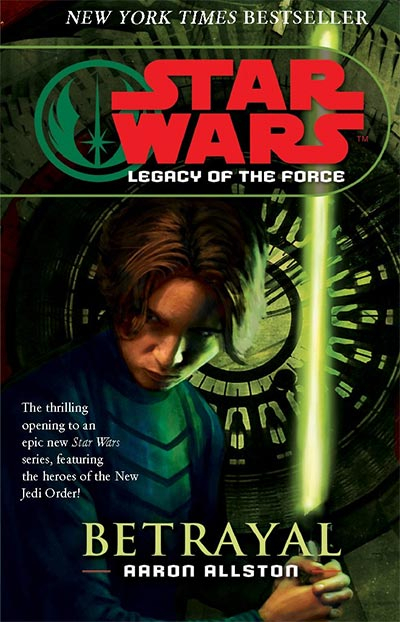 STAR WARS: LEGACY OF THE FORCE I - BETRAYAL