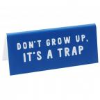 Stona poruka - MTE Don't Grow Up, It's a Trap