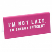 stona poruka - mte im not lazy im energy efficient