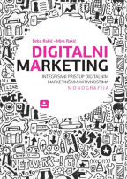 Digitalni marketing: integrisani pristup digitalnim marketinškim aktivnostima
