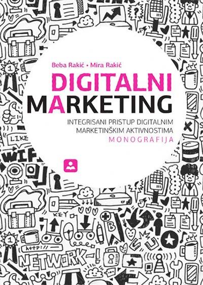 Digitalni marketing: integrisani pristup digitalnim marketinškim aktivnostima