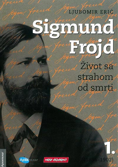 SIGMUND FROJD 1: ŽIVOT SA STRAHOM OD SMRTI (1856-1902)
