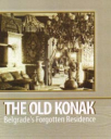 the old konak belgrades forgotten residence