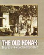The Old Konak: Belgrade's forgotten residence