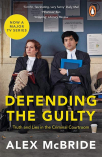defending the guilty truth and lies in the criminal courtroom