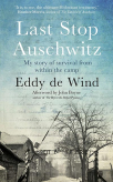 last stop auschwitz my story of survival from within the camp