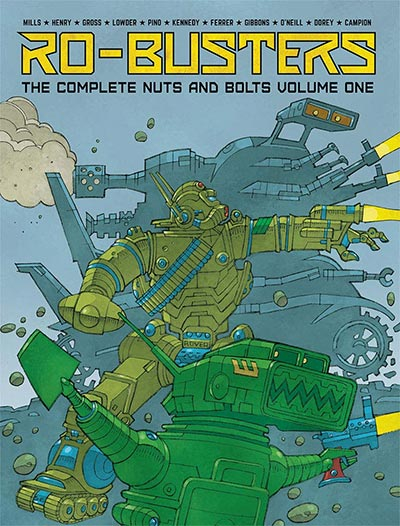 RO-BUSTERS: THE COMPLETE NUTS AND BOLTS VOLUME ONE