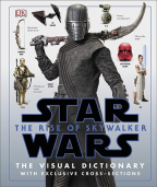 STAR WARS THE RISE OF SKYWALKER: THE VISUAL DICTIONARY WITH EXCLUSIVE CROSS-SECTIONS
