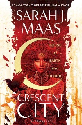 HOUSE OF EARTH AND BLOOD: CRESCENT CITY