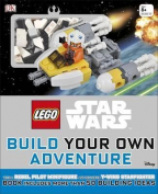 (LEGO STAR WARS) BUILD YOUR OWN ADVENTURE: WITH REBEL PILOT MINIFIGURE AND EXCLUSIVE Y-WING