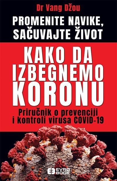 Kako da izbegnemo koronu: priručnik o prevenciji i kontroli virusa Covid-19