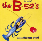 THE BEST OF THE B-52'S - DANCE THIS MESS AROUND (VINYL)