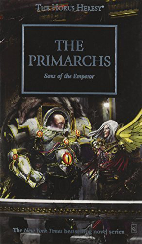 THE HORUS HERESY: THE PRIMARCHS