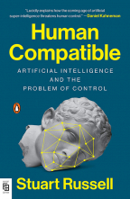 HUMAN COMPATIBLE : ARTIFICIAL INTELLIGENCE AND THE PROBLEM OF CONTROL