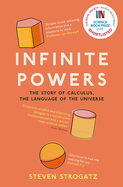INFINITE POWERS: THE STORY OF CALCULUS