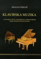 Klavirska muzika: o stvaralaštvu, izvođaštvu i pedagoškom radu istaknutih muzičara