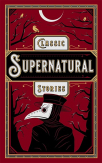 classic supernatural stories leatherbound classic collection