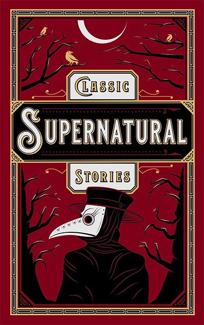 CLASSIC SUPERNATURAL STORIES (LEATHERBOUND CLASSIC COLLECTION)