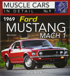 1969 FORD MUSTANG MACH 1: MUSCLE CARS IN DETAIL NO. 9