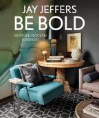 BE BOLD: BESPOKE MODERN INTERIORS