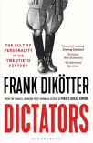 dictators the cult of personality in the twentieth century